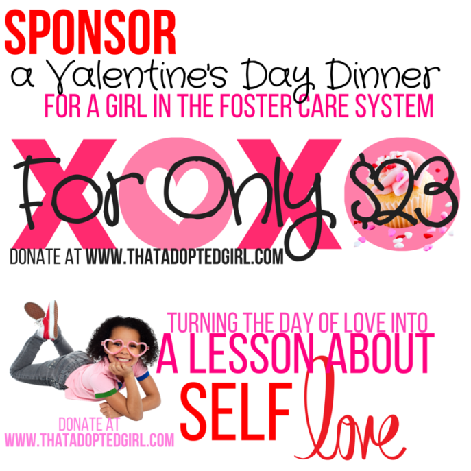 Sponsor a Valentine's Day Dinner for a Girl In the Foster Care System for only $23(1)